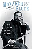 img - for Monarch of the Flute: The Life of Georges Barr re book / textbook / text book