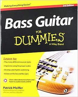 Bass Guitar For Dummies: Book + Online Video & Audio Instruction: Amazon.es: Patrick Pfeiffer: Libros en idiomas extranjeros
