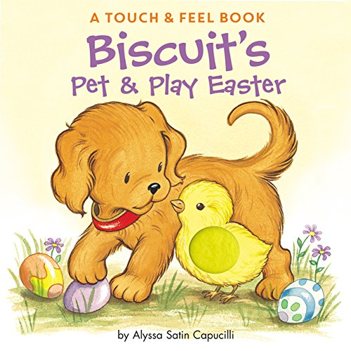 - Biscuit's Pet & Play Easter: A Touch & Feel Book