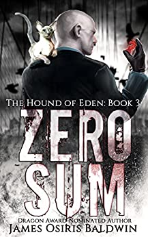 Zero Sum: An Alexi Sokolsky Supernatural Thriller (Alexi Sokolsky: Hound of Eden Book 3) by [Baldwin, James Osiris]