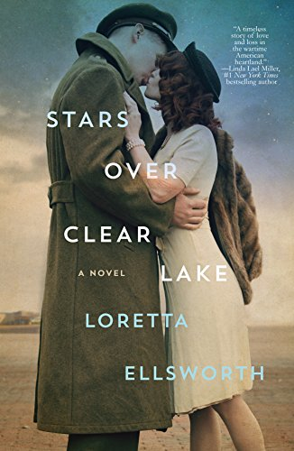 Stars Over Clear Lake: A Novel by [Ellsworth, Loretta]