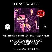 Traditionelles und Nostalgisches (Was Sie schon immer über Jazz wissen wollten 6)   Ernst Weber