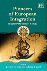 Pioneers of European Integration: Citizenship and Mobility in the EU (2009-08-01) Hardcover