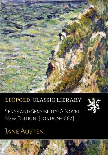 Sense and Sensibility: A Novel. New Edition. [London-1882] pdf