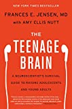 The Teenage Brain: A Neuroscientist s Survival Guide to Raising Adolescents and Young Adults