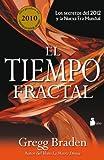 El Tiempo Fractal, Gregg Braden, 8478087974