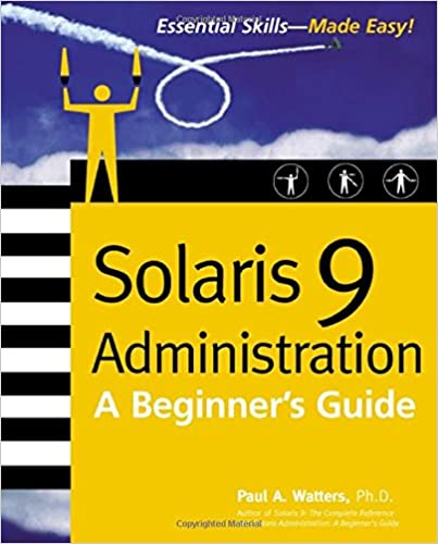 Solaris 9 Administration: A Beginner's Guide (Network Professional's Library)