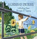 A Garden of Emotions: Cultivating Peace Through Eft Tapping