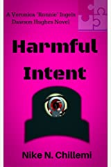 "Harmful Intent: The Veronica ""Ronnie"" Ingels/Dawson Hughes Trilogy, Book One Kindle Edition"