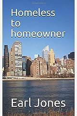 Homeless to homeowner Paperback