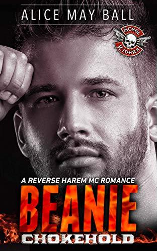 Beanie: Chokehold - A reverse harem MC romance (Steel Riders Book 3) (The Anarchy Of Sons Man Love)