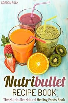 Nutribullet Recipe Book Natural Smoothies ebook