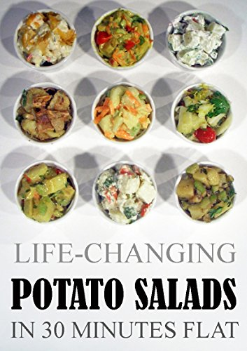 LifeChanging Potato Salads: In 30 Minutes Flat Grace Légere Cookbooks Book 3