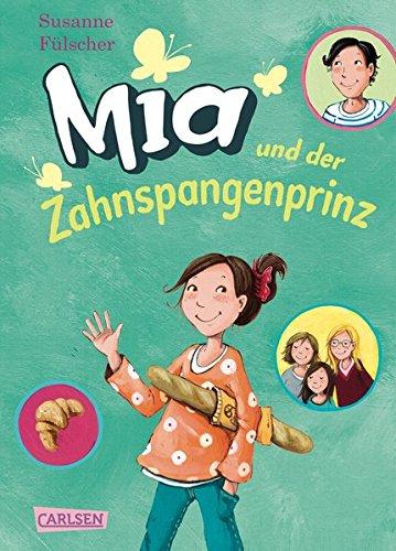 Mia 9: Mia und der Zahnspangenprinz