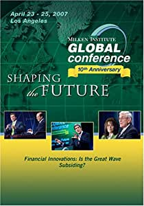 2007 Global Conference: Financial Innovations: Is the Great Wave Subsiding?