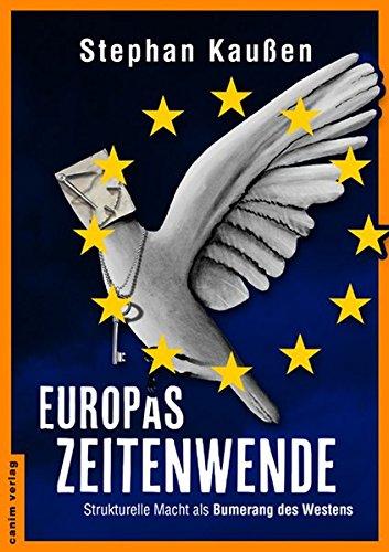 Europas Zeitenwende: Strukturelle Macht als Bumerang des Westens