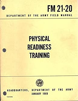 physical readiness training fm 21 20 department of the army amazon rh amazon com Military Army Field Manuals U.S. Army Field Manuals