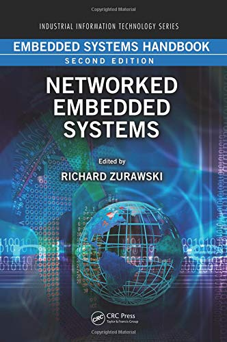 Embedded Systems Handbook: Networked Embedded Systems (Industrial Information - Handbook Systems Embedded