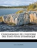 Chronologie de L'Histoire des Etats-Unis D'Amérique, C. O. Gagnon, 117557628X