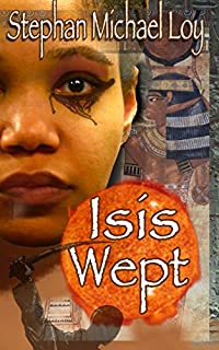 Isis Wept by Stephan Michael Loy ebook deal