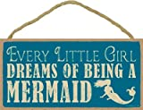 (SJT94386) Every little girl dreams of being a mermaid 5'' x 10'' primitive wood plaque, sign