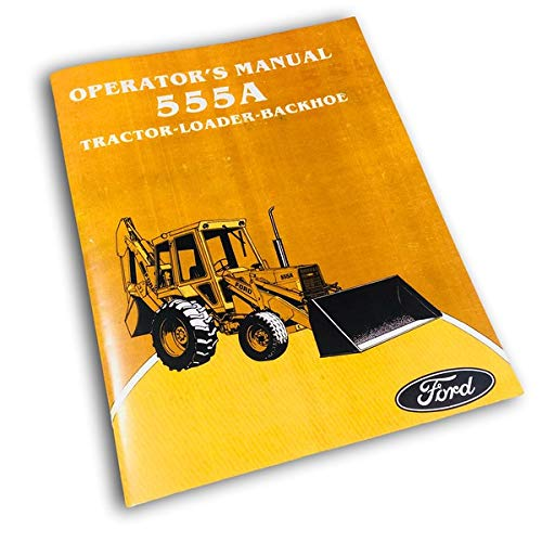 Ford 555A Tractor Loader Backhoe Operators Owners Manual Maintenance Operation