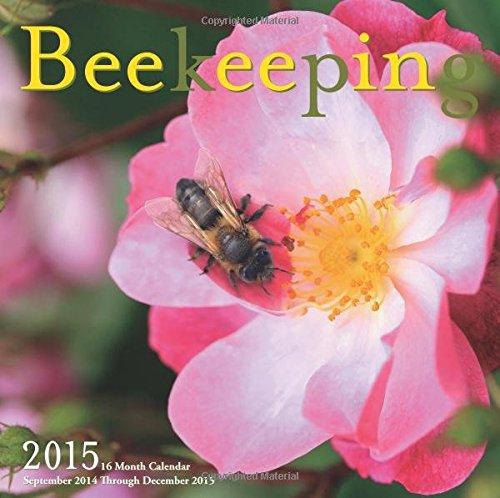 Beekeeping 2015: 16-Month Calendar September 2014 through December 2015