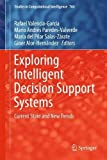 Exploring Intelligent Decision Support Systems: Current State and New Trends (Studies in Computational Intelligence)