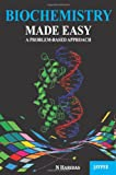 Biochemistry Made Easy  : A Problem-Based Approach, Haridas, N., 9350258889