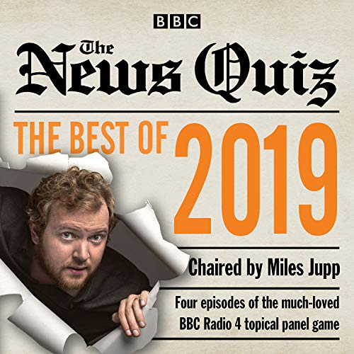 The News Quiz: Best of 2019: The topical BBC Radio 4 comedy panel show