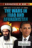 Key Figures of the Wars in Iraq and Afghanistan (Biographies of War)