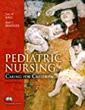 Pediatric Nursing : Caring for Children Value Package (includes Clinical Skills Manual for Pediatric Nursing: Caring for Children), Ball and Ball, Jane W., 0136018335