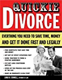 Quickie Divorce: Everything You Need to Save Time, Money and Get it Done Fast and Legally
