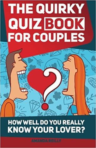 The Quirky Quiz Book for Couples: How Well Do You Really