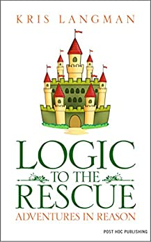 Logic to the Rescue by [Langman, Kris]