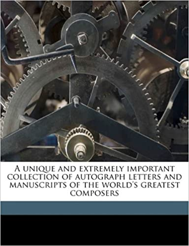 A unique and extremely important collection of autograph letters and manuscripts of the world's greatest composers