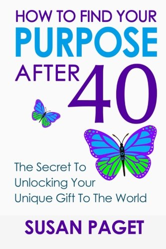Download How To Find Your Purpose After 40: The Secret To Unlock Your Gift To The World pdf
