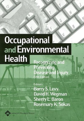Occupational and Environmental Health: Recognizing and Preventing Disease and Injury (Levy, Occupational and Envionmenta