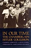 In Our Time : The Chamberlain-Hitler Collusion, Leibovitz, Clement and Finkel, Alvin, 0853459991