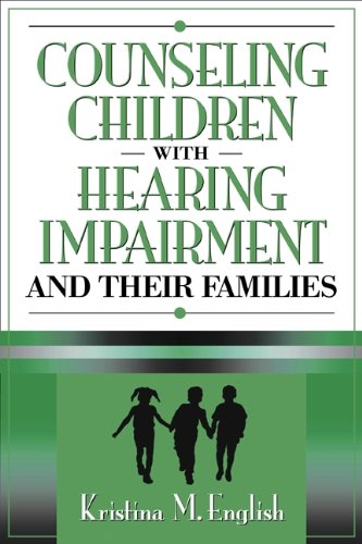 Counseling Children with Hearing Impairments and Their Families