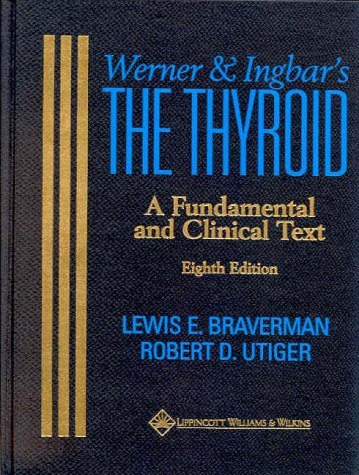 Werner & Ingbar's The Thyroid: A Fundamental and Clinical Text
