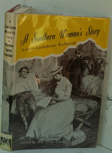 A Southern Woman's Story: Life in Confederate Richmond- Including Unpublished Letters Written from the Chimborazo Hospital (Monographs, Sources, and Reprints in Southern History)