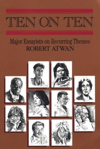 Ten on Ten: Major Essayists on Recurring Themes