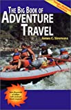 The Big Book of Adventure Travel, James C. Simmons, 1566912512