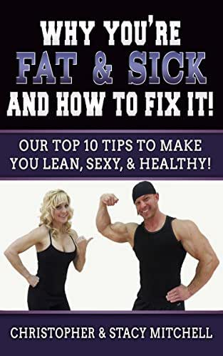 Why You're Fat & Sick And How To Fix It!: Lose Weight, Diet Book, Weight Loss!