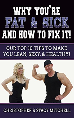 Why You're Fat & Sick And How To Fix It!: Lose Weight, Diet Book, Weight Loss! by [Mitchell, Christopher]