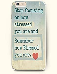 iPhone Case,OOFIT iPhone 6 (4.7) Hard Case **NEW** Case with the Design of stop focusing on how stressed you are and remember how blessed you are - Case for Apple iPhone iPhone 6 (4.7) (2014) Verizon, AT&T Sprint, T-mobile