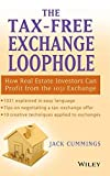 img - for The Tax-Free Exchange Loophole: How Real Estate Investors Can Profit from the 1031 Exchange by Cummings, Jack 1st edition (2005) Hardcover book / textbook / text book