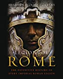 Legions of Rome: The definitive history of every