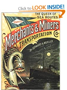 Queen of Sea Routes: The Merchants and Miners Transportation Company Edward A. Mueller and Edwin Dunbaugh
